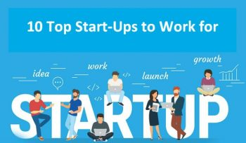 10 Top Start-Ups to Work for