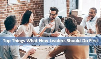 Top Things What New Leaders Should Do First