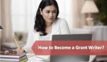 How to Become a Grant Writer?