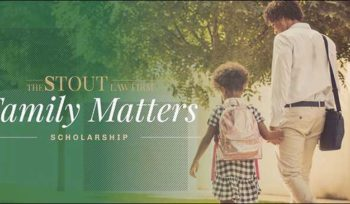 The Stout Law Firm Family Matters Scholarship