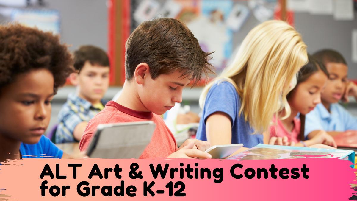 ALT Art & Writing Contest for Grade K-12