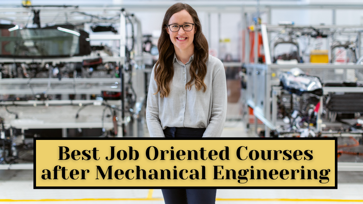 Best Job Oriented Courses after Mechanical Engineering
