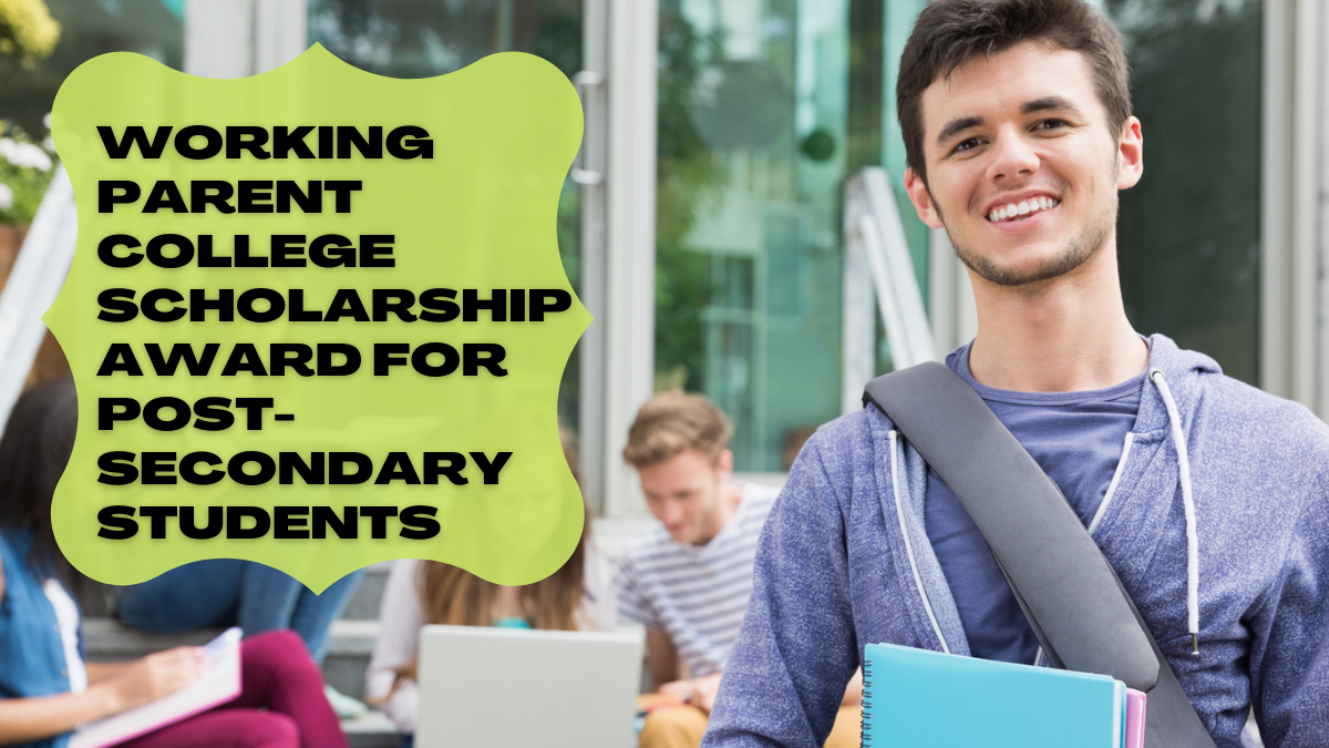 Working Parent College Scholarship Award for Post-Secondary Students